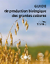 Guide de production biologique des grandes cultures, 3e édition - Tome 1 (PDF)