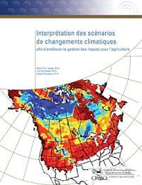 Interprétation des scénarios de changements climatiques afin d'améliorer la gestion des risques pour l'agriculture