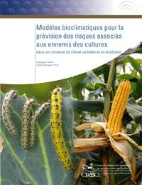 Modèles bioclimatiques pour la prévision des risques associés aux ennemis des cultures dans un contexte de climat variable et en évolution
