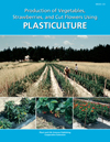 Production of Vegetables, Strawberries, and Cut Flowers Using Plasticulture