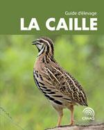 La Caille - Guide d'élevage