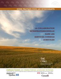 La collaboration interprofessionnelle dans les services-conseils agricoles - Guide pratique pour les intervenants