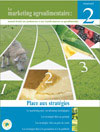 Le marketing agroalimentaire : Place aux stratégies - Manuel 2