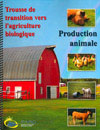 Production animale - Trousse de transition vers l'agriculture biologique